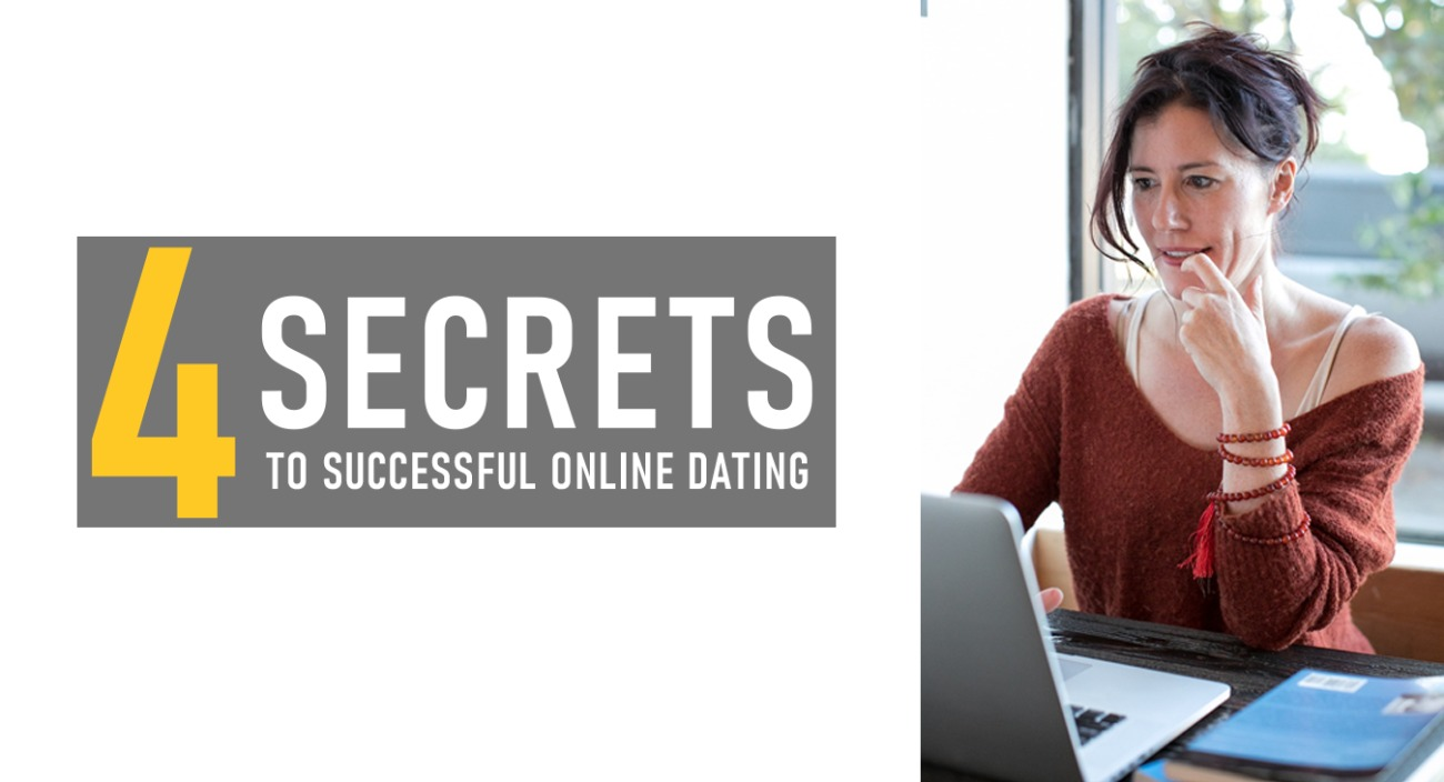 4 Secrets to Successful Online Dating